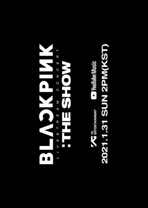 BLACKPINK – 'The Show' Behind (2021)